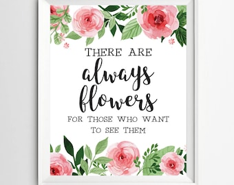 There are always flowers Wall art Decor printable nursery decor Typographic Print positive are print quote art print kids wall art