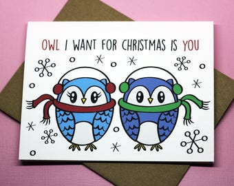 Owl I Want For Christmas Is You Cute Romance Holiday Love Punny Xmas Holiday Seasonal Greeting Card