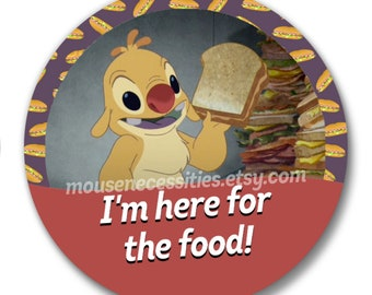 "Lilo and Stitch ""I'm Here for the Food!"" Leroy Inspired 3"" Pinback Button"