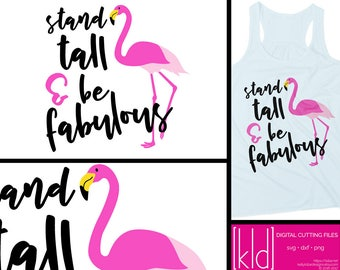 Flamingo svg - Summer svg - Stand Tall & Be Fabulous - Flamingo Cut File - Flamingo Cut File - Flamingo dxf