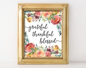 Grateful Thankful Blessed Printable Wall Art Fall Print Thanksgiving Decor Thanksgiving Print Grateful Thankful Blessed Watercolor Mums Art