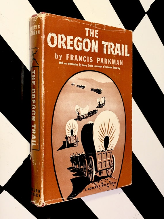 The Oregon Trail by Francis Parkman With an Introduction by Henry Steele Commager of Columbia University (1949) Modern Library hardcover