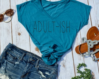 Adultish T-shirt. funny womens shirt- funny tshirt- funny shirt- funny adulting shirt- college gifts- gifts for grads