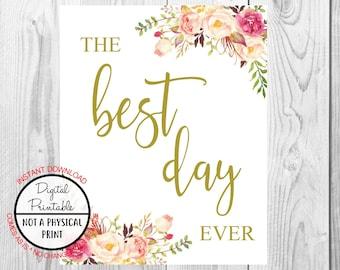 Vintage Gold Floral Boho Best Day Ever Sign, Gold Flower Boho Wedding Sign, Printable, Bridal Shower, Baby Shower Sign, Birthday