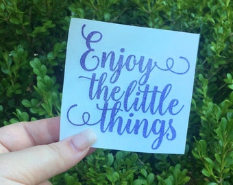 Enjoy the little things, motivational decal, quote decal, decals for women, yeti tumbler decal, inspirational quotes decal, monogram decal