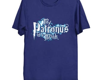 My PATRONUS Is A MINK Custom T-Shirt Magic Animal Charm Fantastic Beasts Wizard Spell Fantasy Shirt