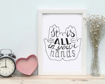 Printable Wall Art It is all in your hands Print Instant Download, Printable Art, Printable Quotes, Home Decor, Motivational Quotes