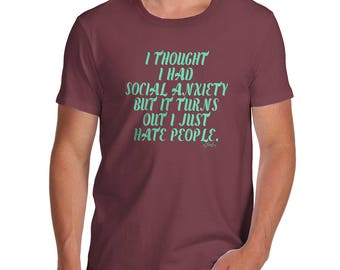 Novelty T Shirt Christmas I Thought I Had Social Anxiety Men's T-Shirt