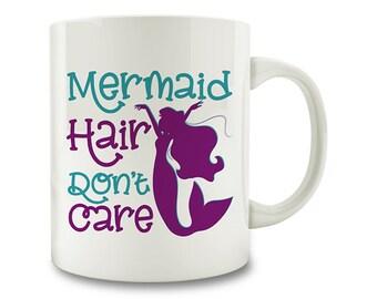 Mermaid Hair Don't Care Coffee Mug (D88)