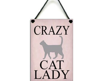 Handmade Wooden ' Crazy Cat Lady ' Home Sign 414