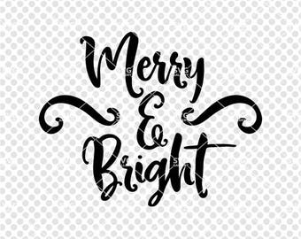 Christmas SVG, Merry & Bright SVG, Digital cut file, winter svg, Christmas joy svg, merry svg, bright svg, Christmas saying, commercial use