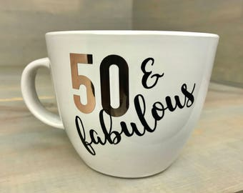 50th Birthday Mug - 50 And Fabulous - 50th Birthday For Her - 50th Birthday Party Decorations - Fifty and Fabulous - Friend Birthday