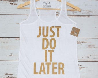 Just Do It later - Women's Racerback Tank, Fitness Tank Top, Workout Tank Top, Exercise Shirt, Workout Gear, Workout Tank, Funny Tank