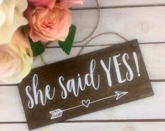 """She Said Yes Sign-12""""x 5.5"""" Sign-Rustic Wedding Sign-Engagement Wedding Sign-Photography Wedding Prop-Wood Sign"""