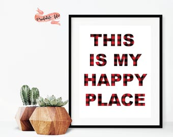 This is My Happy Place Flannel Digital Download for Print, Camping Sign, Flannel Sign, Buffalo Plaid