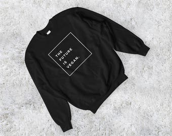 The future is vegan sweatshirt - Vegan sweatshirt, vegetarian sweatshirt, vegan crewneck, vegan sweater, vegan, the future is vegan, gift
