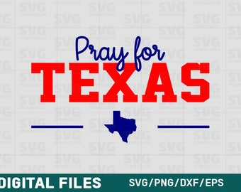 Pray for Texas SVG | Houston SVG | Digital Print and Cut Files