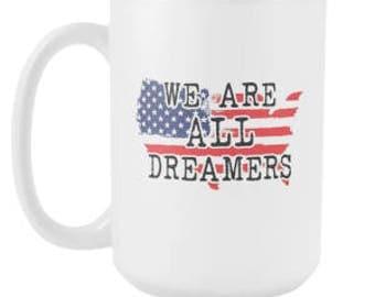 We Are All Dreamers 15oz Mug