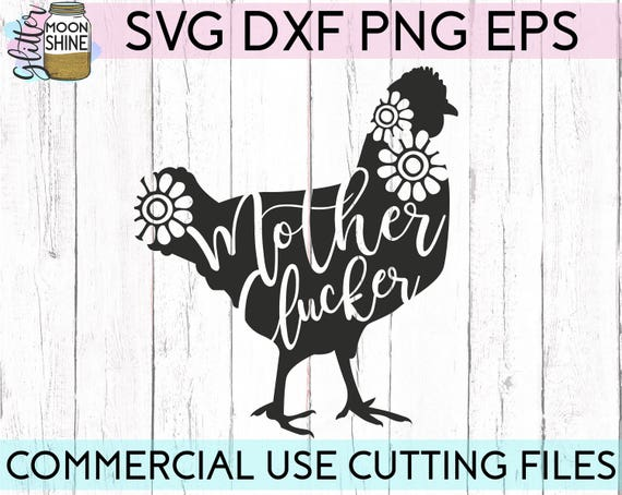 Cute Chicken Quotes: Mother Clucker Svg Eps Dxf Png Files For Cutting Machines