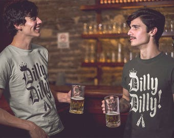 Dilly Dilly Shirt  Funny Dilly Dilly Beer T Shirt Funny Men Tees