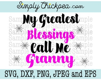 SVG DXF PNG cutting file and Eps - My Greatest Blessings Call Me Granny - Silhouette Cameo - Cricut - Iron On