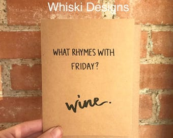 What Rhymes With Friday? Wine. A2 Greeting Card