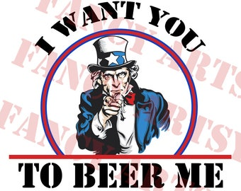 Uncle Sam, I want you to beer me quote - Beer Quote. SVG File, Multilayer, Need Advance level skills to modify layers.