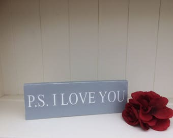 P.s I Love You  Freestanding Wooden Wedding/Anniversary Gift  Sign/ 5th Anniversary Gift - Wood/Valentines Gift