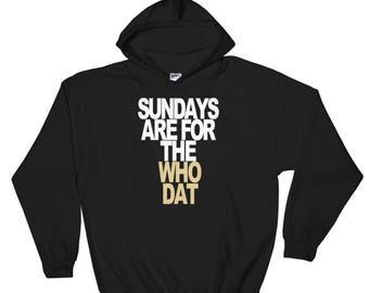 New Orleans Saints Sweatshirt, Sundays are for the Saints Sweatshirt, Sundays are for the Who Dat Sweatshirt, New Orleans Saints Sweatshirt