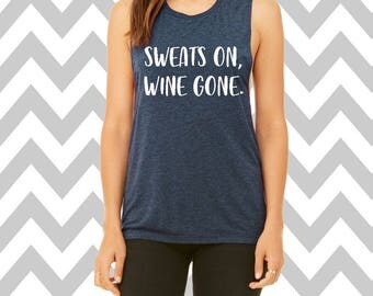 Sweats On Wine Gone Muscle Tank Top Brunch Tank Top Wine Shirt Merlot Tee Shirt Gym Tank Top Wine Workout Tee Gym Tee Wine Shirt Mom Shirt