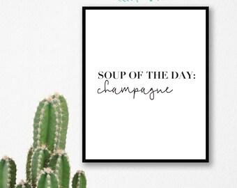 Soup Of The Day Prosecco // Champagne // Kitchen Print // Home Decor // A5 // A4 // Poster // Monochrome // Modern //