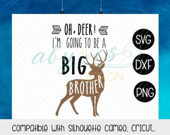 Oh Deer I'm going to be a Big Brother SVG, Dxf, Png, Deer Big Brother, Silhouette, Cameo,