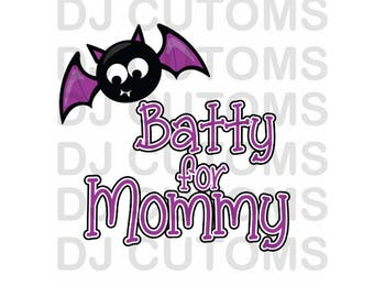 Batty For Mommy SVG Halloween SVG file SVG for Halloween Kids Halloween Vector File for Printing