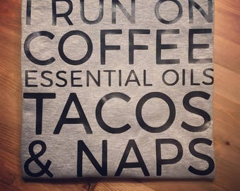 I Run on Coffee Essential Oils and Naps