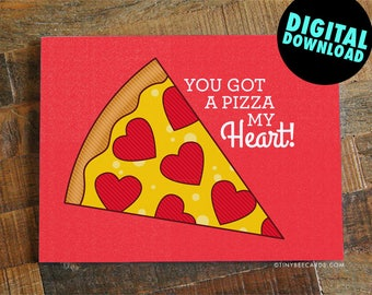 Instant Download Pizza Card - You Got A Pizza My Heart - printable love card, digital anniversary card for husband wife boyfriend girlfriend
