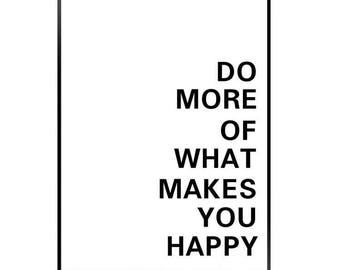 Do more of what makes you happy / black quote print