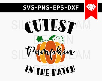 cutest pumpkin in the patch svg file, thanksgiving svg, thankful pumpkin svg, svg autumn, thanksgiving outfit cut files, tshirt designs, dxf