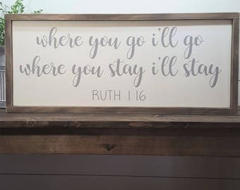 Wherever You Go I'll Go - Ruth 1:16 - Scripture Sign - Rustic Wedding Sign - Wood Framed Sign - Farmhouse Sign - Wedding Sign - Bible Verse
