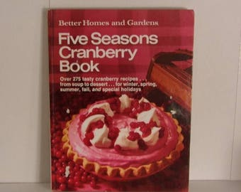 Better Homes and Gardens - Five Seasons Cranberry Book * 1971 Over 275 Cranberry Recipes For all Occasions