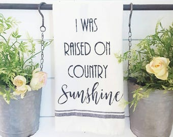 I was raised on country sunshine dishtowel