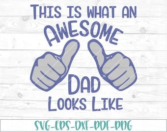 Awesome Dad svg, eps, dxf, png, cricut, cameo, scan N cut, cut file, fathers day svg, worlds best dad svg, dad svg, daddy svg, father svg