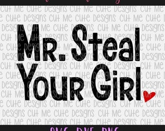 SVG DXF PNG cut file cricut silhouette cameo scrap booking Mr. Steal Your Girl
