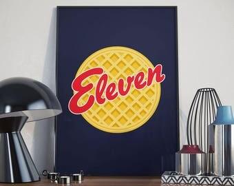 Eleven Eggo Style - Poster, Art Print - 11, El, Eggos, Fan Art, Vector, Gift Idea, Cute, Waffle, Food, Funny