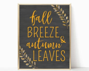 fall breeze and autumn leaves printable, fall printable, fall decor, fall print, autumn print, fall sign, fall wall decor, 5x7, 8x10, 11x14