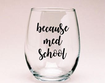 Because Med School Wine Glass