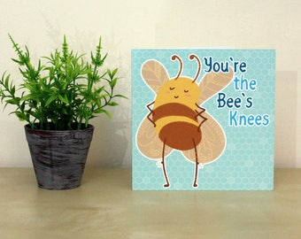 You're the Bee's Knees Greetings Card