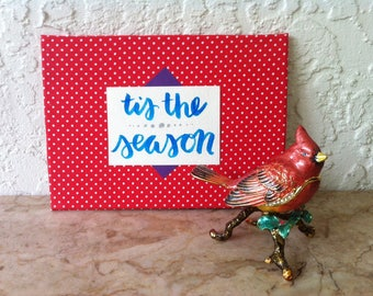 Tis the Season,, Cloth Sign, Hand Made Fabric Sign, Wall Art, Shelf Art, Hand Crafted, Hand Lettered, Fabric, Ribbon, Shelf Sign, Christmas