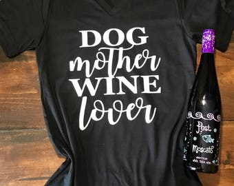 Dog Mother Wine Lover • Bella Canvas