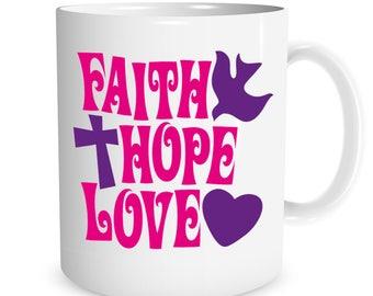 Faith Hope Love Ceramic Mug