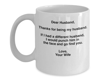Dear Husband, Thanks For Being My Husband White 11oz. Mug - Funny Ceramic Coffee Cup - Gift For Husband